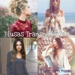BLUSAS TRANSPARENTES: Dicas de como usar e 50 Looks!