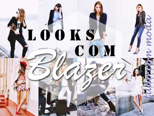 LOOKS COM BLAZER: Inspire-se com 50 Fotos Incríveis!