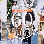 BOLSA SACO: 60 Ideias e Dicas de Looks!