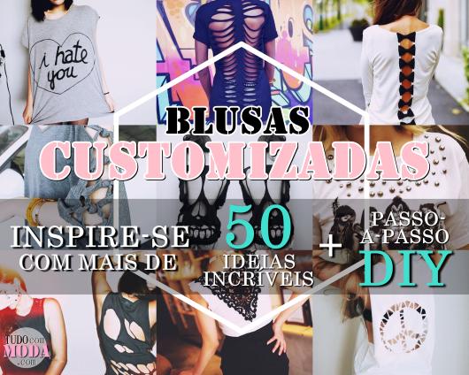 Blusas Customizadas: 50 Ideias Incríveis + DIY!