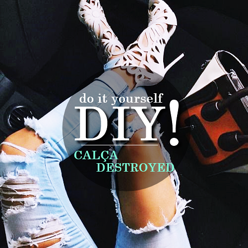 do it yourself de calça destroyed