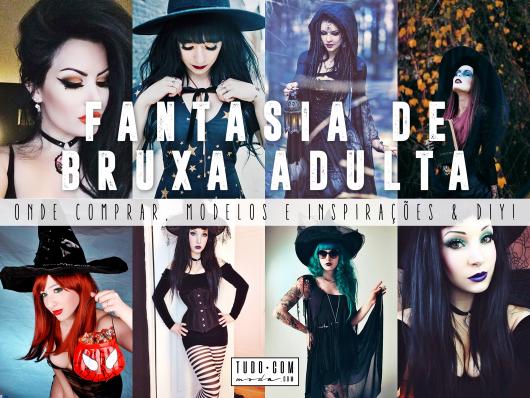 Fantasia de Bruxa Adulta: Onde Comprar, Modelos e Inspirações & DIY!