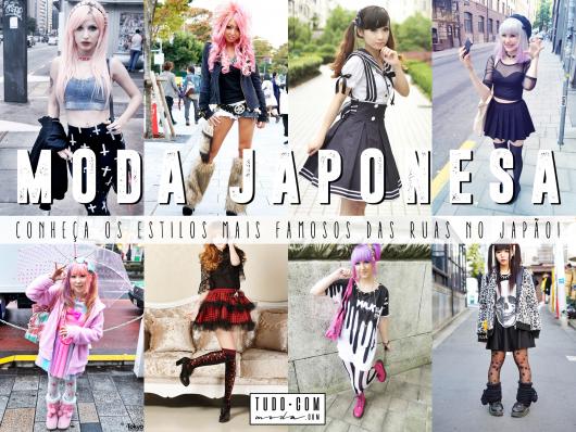 Moda Japonesa: Conheça os 10 Estilos Mais Famosos!