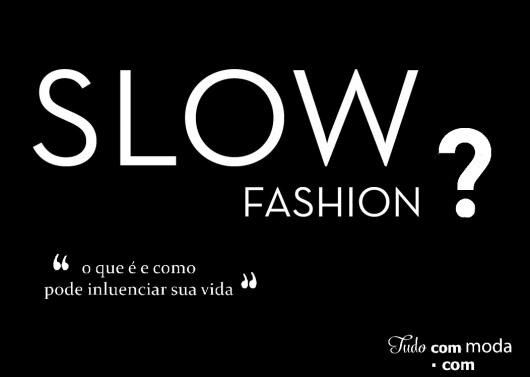 Slow Fashion: Tudo sobre esse conceito incrível que está revolucionando o mercado da moda!