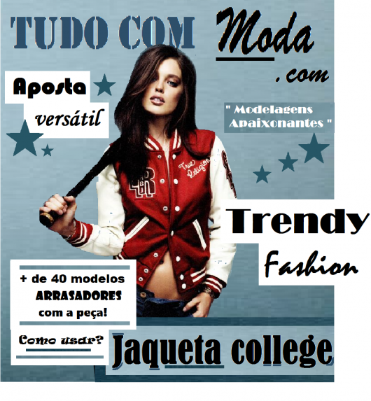 40ac8f66f Jaqueta College  50 looks fantásticos e muitos modelos arrasadores!!