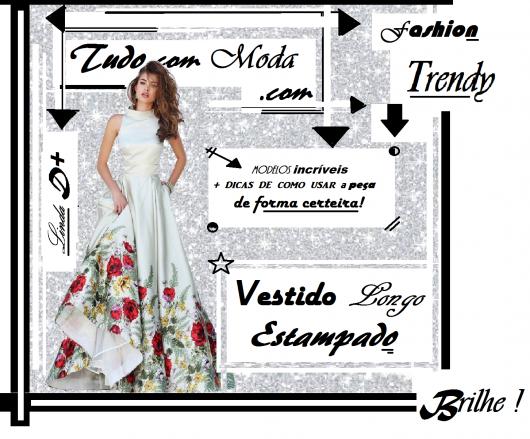 Vestido Longo Estampado: Muitas dicas Imperdíveis e +de 70 modelos arrasadores !