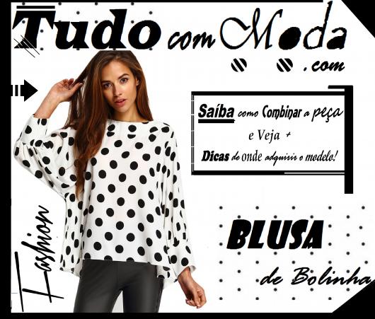 78 Looks Incríveis com Blusa de Bolinha / Poá – Aprenda Como Usar!