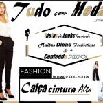 Calça Cintura Alta – 60 Ideias de Looks com Modelos Bafônicos!