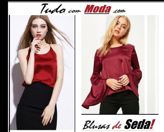 Blusa de Seda – 45 Modelos e Looks Chiquérrimos & Dicas Infalíveis!