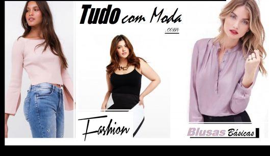 Looks com Blusas Básicas – Aprenda a Compor seus Looks com Estilo!