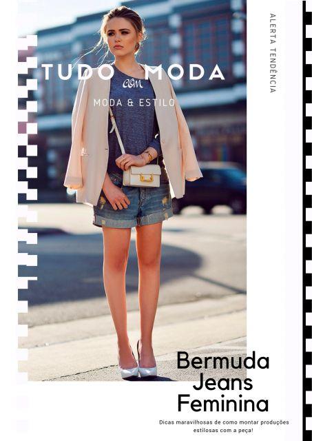 Bermuda Jeans Feminina – Como Usar, Dicas Inéditas & 55 Looks Lindos!