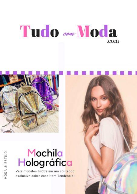 Mochila Holográfica – 40 Modelos Lindos para Você se Apaixonar Agora!