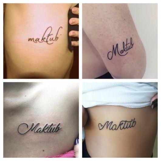 É sempre bom destacar a sua tatuagem Maktub com tipos e modelos incríveis